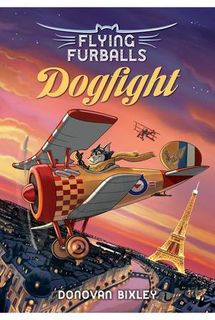 Flying Furballs Book 1 Dogfight by Donovan Bixley